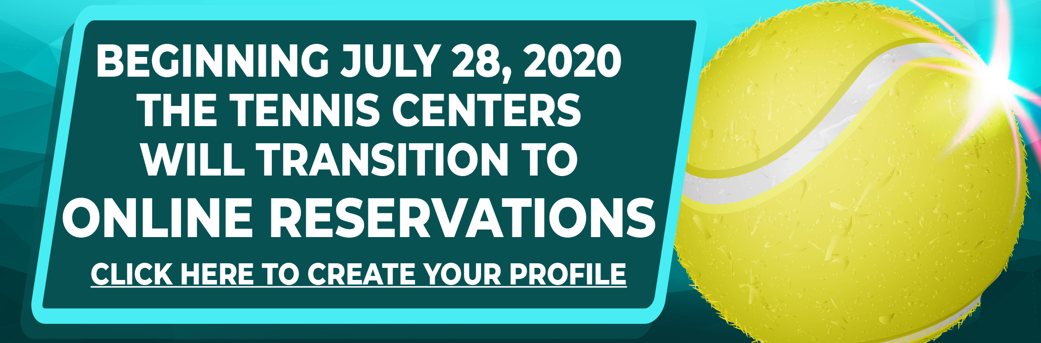 BEGINNING JULY 28 THE TENNIS CENTERS WILL TRANSITION TO ONLINE RESERVATIONS.  CLICK HERE TO CREATE YOUR PLAYER PROFILE